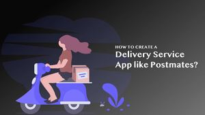 How To Make An App Like Postmates