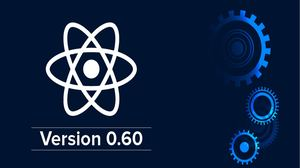 React Native Latest Version 0 60