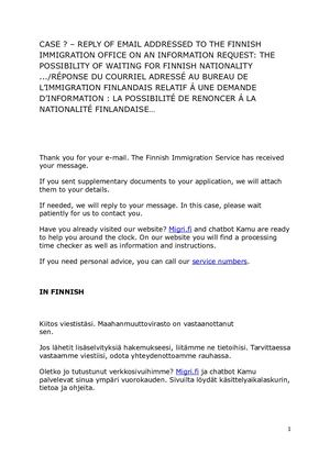 CASE ? – REPLY OF EMAIL ADDRESSED TO THE FINNISH IMMIGRATION OFFICE ON AN INFORMATION REQUEST: THE POSSIBILITY OF WAITING FOR FINNISH NATIONALITY .../RÉPONSE DU COURRIEL ADRESSÉ AU BUREAU DE L'IMMIGRATION FINLANDAIS RELATIF Á UNE DEMANDE D'INFORMATION : L