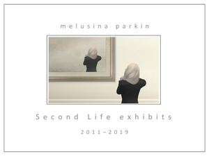 Melusina Parkin Second Life Exhibits 2011 2019