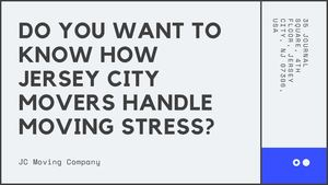 Do You Want To Know How Jersey City Movers Handle Moving Stress