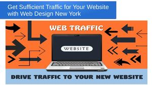 Get Sufficient Traffic For Your Website With Web Design New York