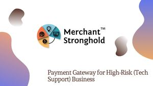 Get Approval Payment Gateway for your Tech Support Businesses
