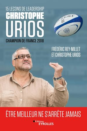 Extrait - 15 Leçons De Leadership Par Christophe Urios - Champion De France 2018