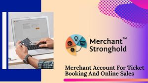 Merchant Account For Ticket Booking And Online Sales