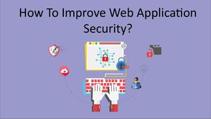 How To Improve Web Application Security