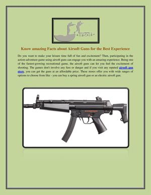 Know Amazing Facts About Airsoft Guns For The Best Experience