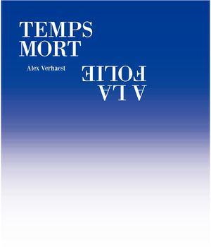 TEMPS MORT / IDLE TIMES, Alex Verhaest {Extrait}