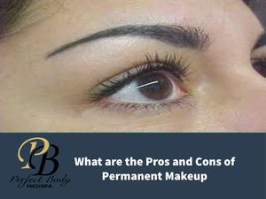 What Are The Pros And Cons Of Permanent Makeup