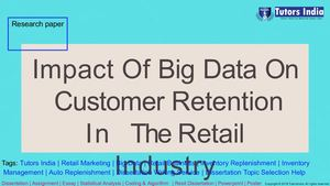Impact Of Big Data On Customer Retention In The Retail Industry