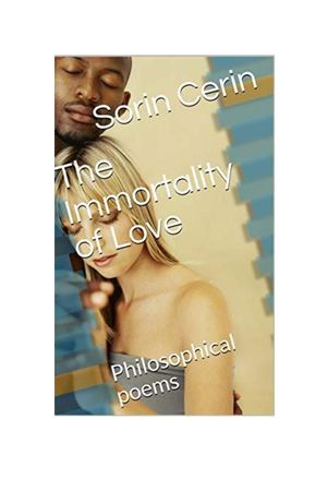 Sorin Cerin - The Immortality of Love - Philosophical and Love Poems
