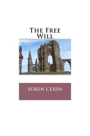 The Free Will - Philosophical poems by Sorin Cerin