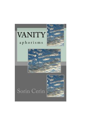 Vanity - Philosophical aphorisms by Sorin Cerin