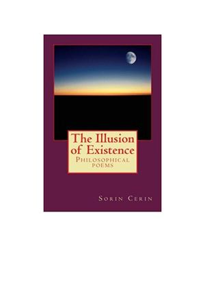 Sorin Cerin - The Illusion Of The Existence - Philosophical poems