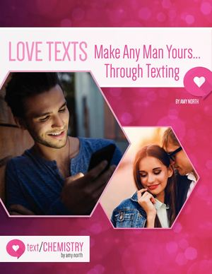 Make Any Man Yours... Through Texting!