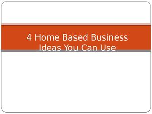 Home Based Business Ideas You Can Sure Use