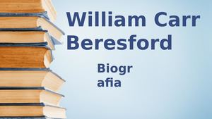 Biografia De William Carr Beresford