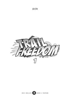 Trail Freedom tome 1