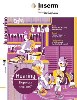 Magazine de l'Inserm n° 46 - Hearing, Hopeless decline ?