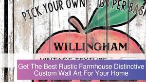 Get The Best Rustic Farmhouse Distinctive Custom Wall Art For Your Home