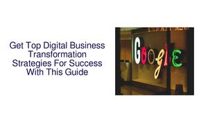 Get Top Digital Business Transformation Strategies For Success With This Guide