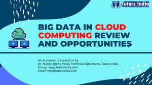Big Data In Cloud Computing Review And Opportunities Tutors India