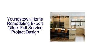 Youngstown Home Remodeling Expert Offers Full Service Project Design