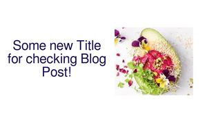 Some new Title for checking Blog Post!