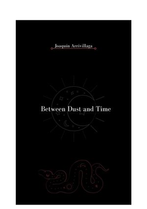 Between Dust and Time - Joaquín Arrivillaga