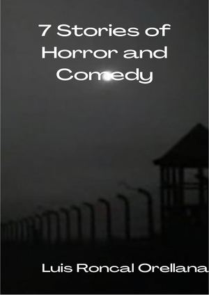 7 Stories Of Horror And Comedy-Luis Roncal