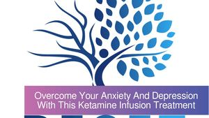 Overcome Your Anxiety And Depression With This Ketamine Infusion Treatment