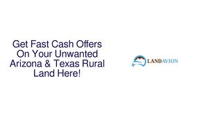 Get Fast Cash Offers On Your Unwanted Arizona & Texas Rural Land Here!
