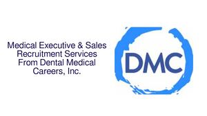 Announcing Medical Executive & Sales Recruitment Services From Dental Medical Careers, Inc.