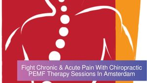 Fight Chronic & Acute Pain With Chiropractic PEMF Therapy Sessions In Amsterdam