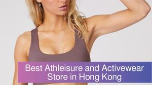 Best Athleisure and Activewear Store in Hong Kong