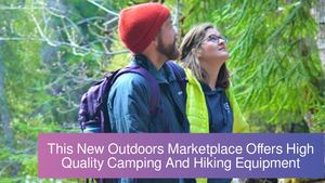 This New Outdoors Marketplace Offers High Quality Camping And Hiking Equipment