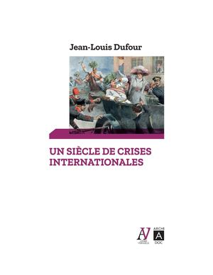 9782377354603 ExtraitDUFOUR_UN SIECLE DE CRISES INTERNATIONALES