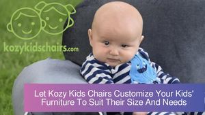 Let Kozy Kids Chairs Customize Your Kids' Furniture To Suit Their Size And Needs