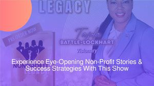 Experience Eye-Opening Non-Profit Stories & Success Strategies With This Show