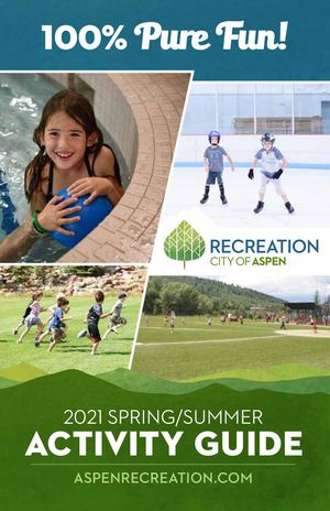 Aspen Recreation Department Spring / Summer Guide 2021