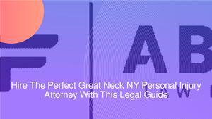Hire The Perfect Great Neck NY Personal Injury Attorney With This Legal Guide